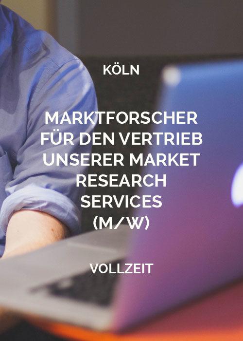MARKTFORSCHER FÜR DEN VERTRIEB UNSERER MARKET RESEARCH SERVICES Köln
